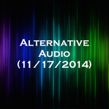 Alternative Audio (11/17/2014)