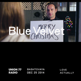 Blue Velvet @ Union 77 Radio 25.12.2014 'Love Actually'