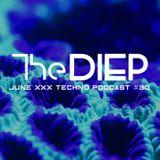 The DIEP june 2019 XXX TECHNO Podcast