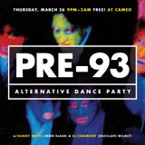 """PRE-93""—Alternative Dance Party (DJ Ceremony Full Set: 03/26/15)"