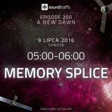 Memory Splice  - Soundtraffic 250 A New Dawn 09.07.2016