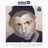 Let There Be House - Select Radio 31.8.2018