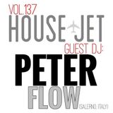 HOUSE JET RADIO VOL.137 BY PETER FLOW (SALERNO, ITALY)