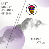 Last Groovy Journey of 2k18 - Part 1