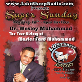 "Lost Sheep Radio #3: Dr. Wesley Muhammad: ""The True History of Master Fard Muhammad"""