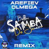 Bellini - Samba De Janeiro (Arefiev & Olmega Remix) (Radio Edit)