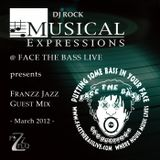 Franzz Jazz Guest Mix @ DJ Rock Musical Expressions (Face The Bass Live, March 2012)