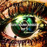 Pure House Session Vol. 5 - DJ Hixz
