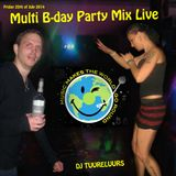 MULTI B-DAY PARTY LIVE MIX