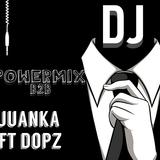 POWERMIX B2B / DJ JUANKA & DJ DOPZ