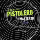 Pistolero Podcast 035 - Lindarski @ Pistolero (Masters klub, Zagreb) - 28-05-2016