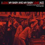 I Love My Baby And My Baby Love Jazz