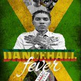 Dancehall Fever Dj handyman