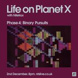 Life On Planet X - 2nd December 2014
