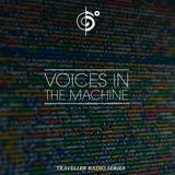 "Traveler's ""Voices In the Machine"" Mix"