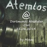 Atemlos @ Dortmunds Absoluter Club 21.06.2014 by Moses