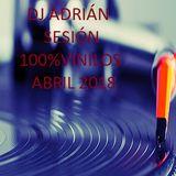 DJ ADRIÁN SESIÓN 100% VINILOS ABRIL 2018