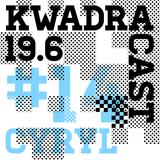 CYRYL KWADRACAST # 14