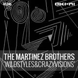 WILDSTYLES&CRAZYVISIONS by The Martinez Brothers