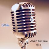 Vocal in the House Vol. 1