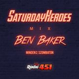 BEN BAKER - SaturdayHeroes #4 - RADIO451