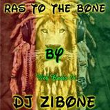 Ras To The Bone - My Roots - Roots Selection