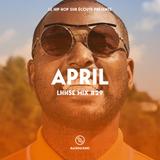APRIL : LE HIP HOP SUR ECOUTE Mix #29