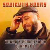 Soulfully Yours - Mixed & Compiled By: DJ Angel B!