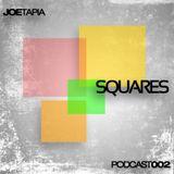 Joe Tapia - Squares PODCAST 002