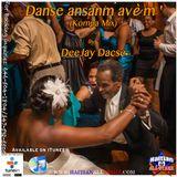 Danse Ansanm Avè M ' (Kompa Mix) - DeeJay Dacse {Haitian All-StarZ DJ}