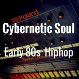 Cybernetic Soul - Early 80s Hip Hop