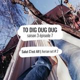 To Dig Dug Dug / s3e7 / Salut C'est Alf / Aerian Set #2