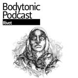 Bodytonic Podcast - Rivet