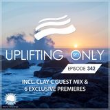 Uplifting Only 342 | Clay C