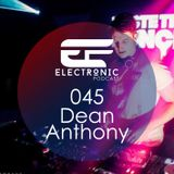 ELECTRONIC PODCAST 045 - Dean Anthony
