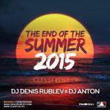 DJ DENIS RUBLEV & DJ ANTON - THE END OF SUMMER 2015 (DANCE EDITION)