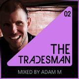 The Tradesman Vol.2 - Mixed By Adam M