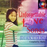 UNFORGETTABLE LOVESONGS (BDAY MUSIC SET FOR LINDA)