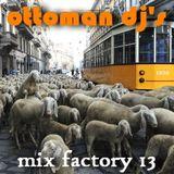 Ottoman DJ's Mix Factory #13