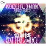 Psychedelic Full On Morning  - Goa Progressive Trance 2017 - 432Hz - Dj Set - Xcat Feat. Emilixdj