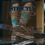 STRICTLY HIPHOP THROWBACK MIX DJ MannY 02.12.2019