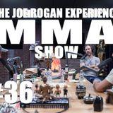JRE MMA Show #36 with Brendan Schaub & Bryan Callen
