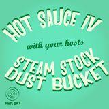Dust Bucket & Steam Stock - Hot Sauce IV