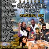 DJ KENNY GREATER NOW DANCEHALL MIX JUNE 2018