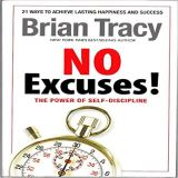 No Excuses! The Power of Self Discipline - Brian Tracy