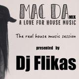 "Mac Da Mix - ""a love for house music"" by Dj Flikas"
