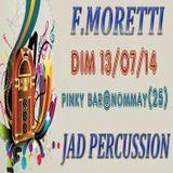 F.MORETTI VS JAD PERCUSSION IN PINKY 13 07 14