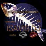 ALLYOUCANDANCETO 9: ISAVIS DJ
