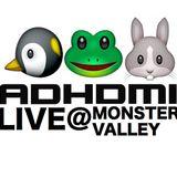 ADHDMi LIVE @ Monster Valley THE RETURNINGINGING