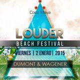 Dumont & Wagener @ Louder Festival 2015 / Coco Maya  , Playa del carmen